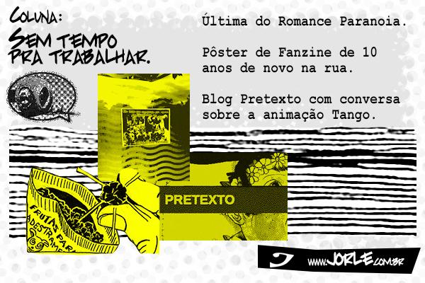 coluna-stt-ultima-do-romance-paranoia-poster-de-fanzine-de-10-anos-de-novo-na-rua-blog-pretexto-com-conversa-sobre-a-animacao-tango
