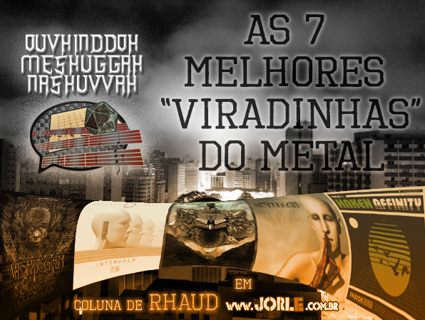 Rhaud-OuvhinddohMeshuggahNashuvvah-Metal-viradinhas-Meshuggah-Panzerballett-Haken-AnimalsAsLeaders