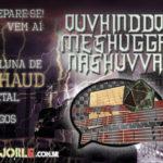 "Coluna Ouvhinddoh Meshuggah Nashuvvah: As 7 Melhores ""Viradinhas"" do Metal"