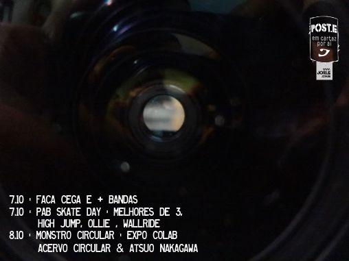 POST.E-FacaCega+bandas-PAB-SkateDay-Melhoresde3HighJumpOllieWallride-MonstroCircular-ExpoColabAcervoCircular&AtsuoNakagawa