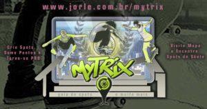 Guia de Spots e muito mais! www.jorle.com.br/mytrix